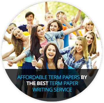 Affordable Term Paper Writing Service